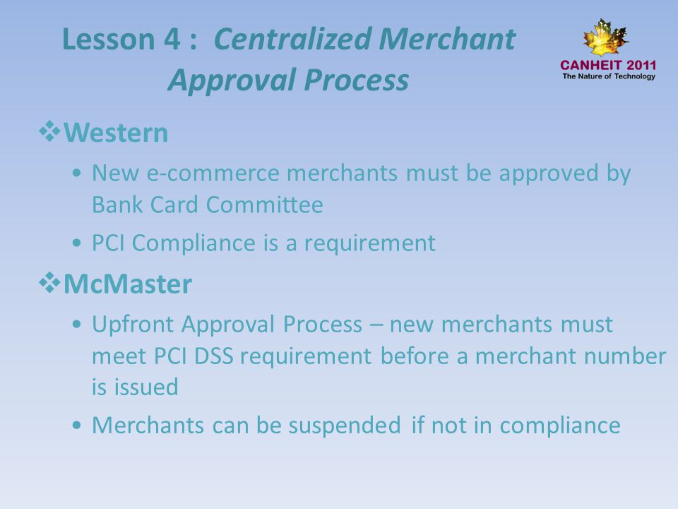 Lesson 4 : Centralized Merchant Approval Process