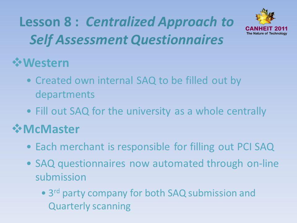 Lesson 8 : Centralized Approach to Self Assessment Questionnaires