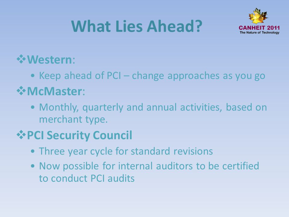 What Lies Ahead Western: McMaster: PCI Security Council