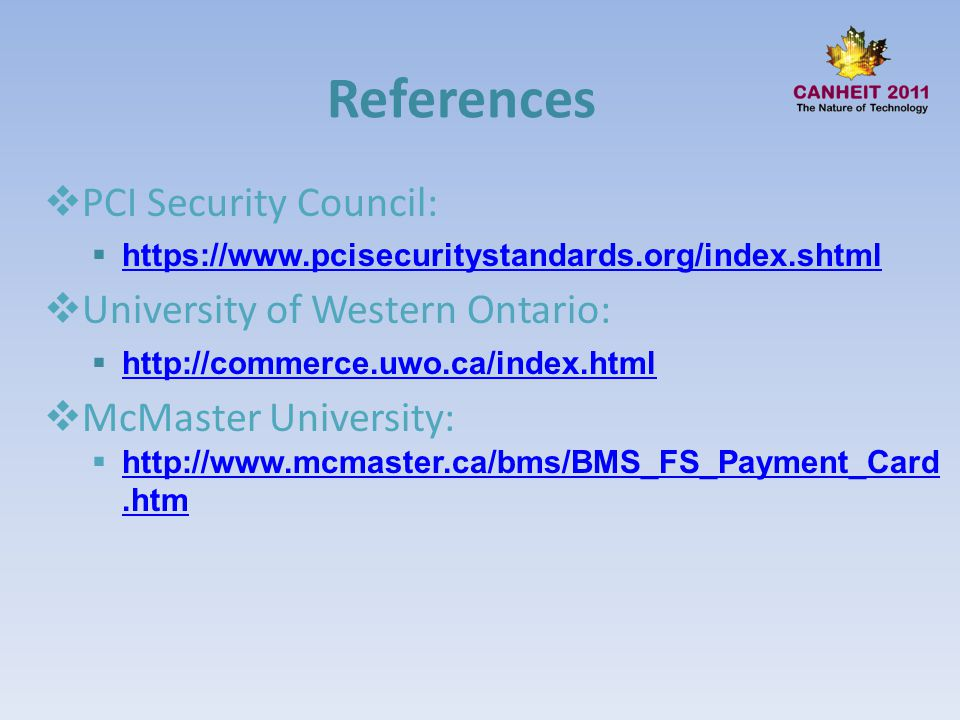 References PCI Security Council: University of Western Ontario: