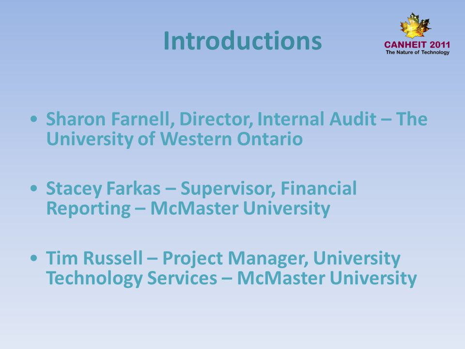 Introductions Sharon Farnell, Director, Internal Audit – The University of Western Ontario.