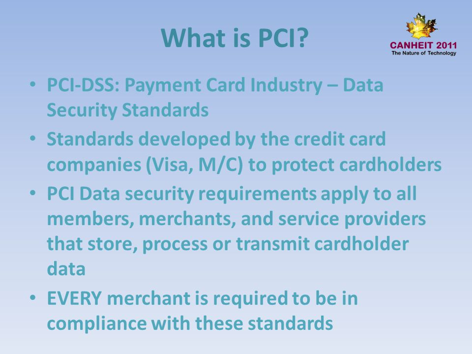 What is PCI PCI-DSS: Payment Card Industry – Data Security Standards