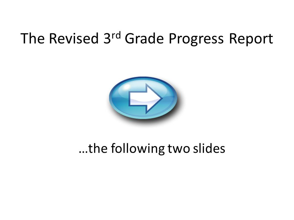 The Revised 3rd Grade Progress Report