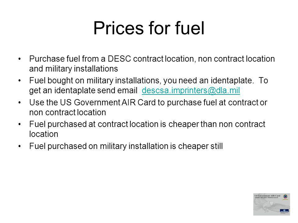 Prices for fuel Purchase fuel from a DESC contract location, non contract location and military installations.