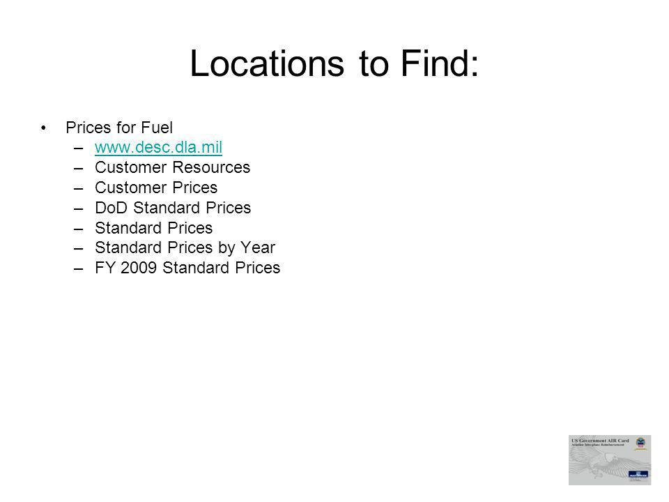 Locations to Find: Prices for Fuel www.desc.dla.mil Customer Resources
