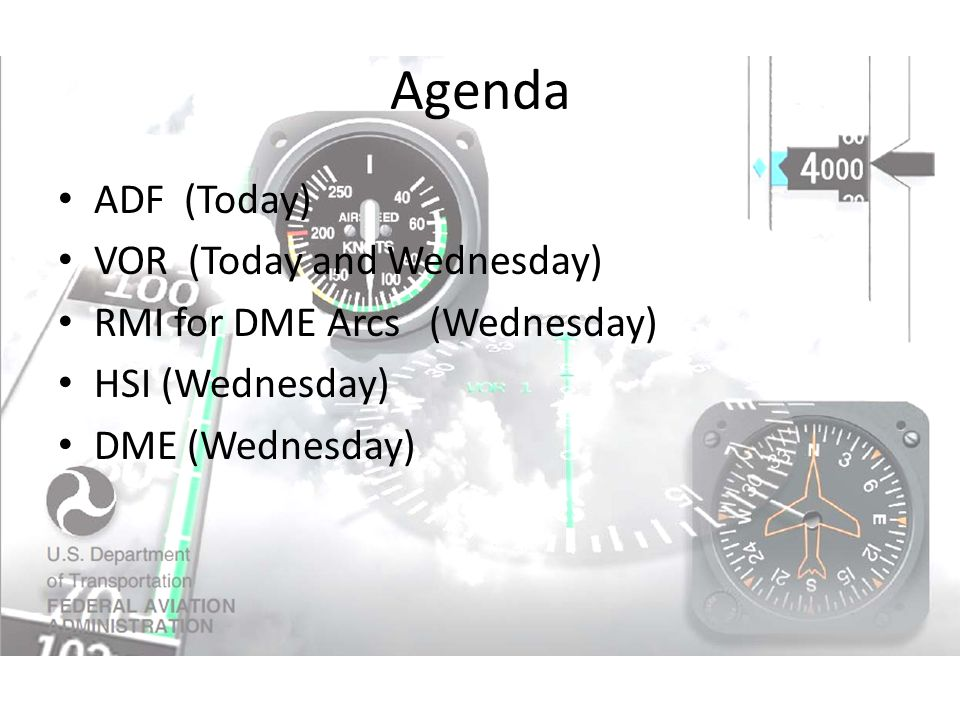Agenda ADF (Today) VOR (Today and Wednesday)