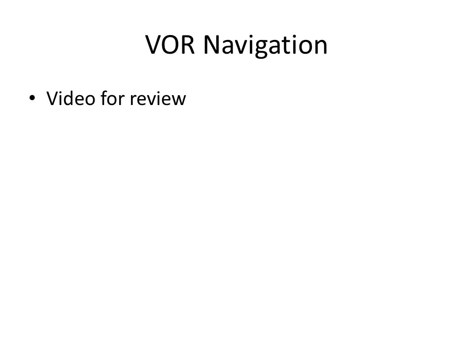 VOR Navigation Video for review