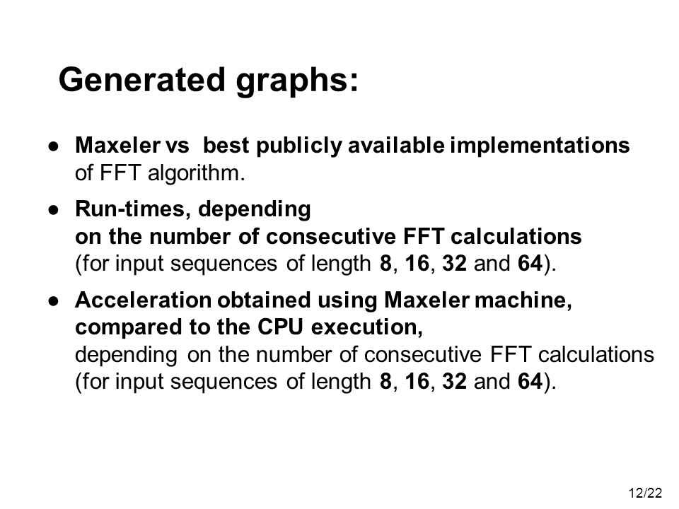Generated graphs: Maxeler vs best publicly available implementations of FFT algorithm.