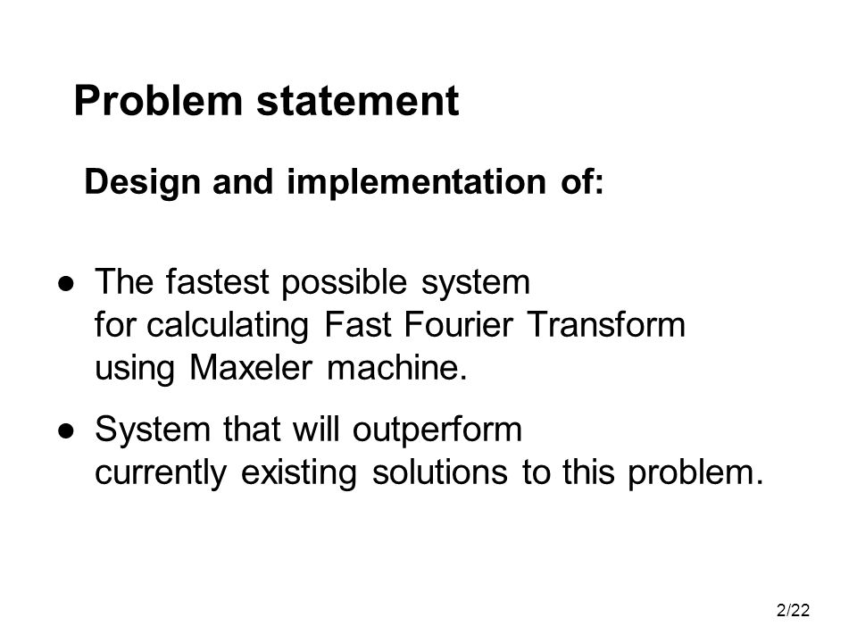 Problem statement Design and implementation of:
