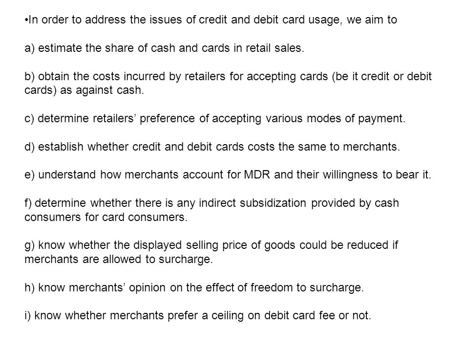 In order to address the issues of credit and debit card usage, we aim to