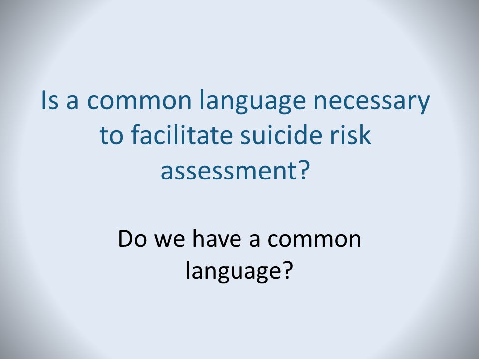 Is a common language necessary to facilitate suicide risk assessment
