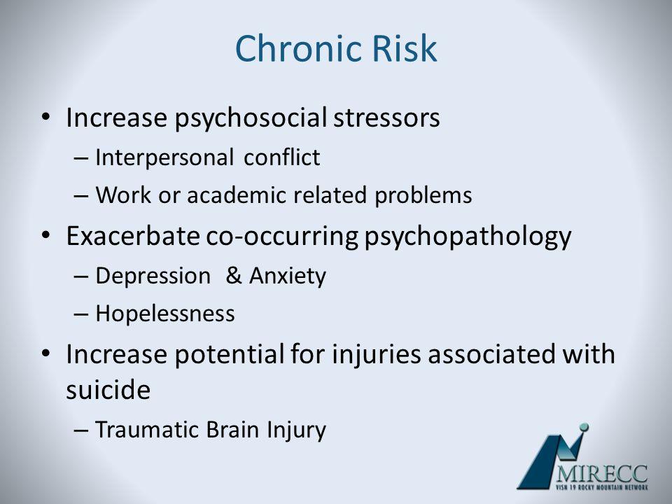 Chronic Risk Increase psychosocial stressors