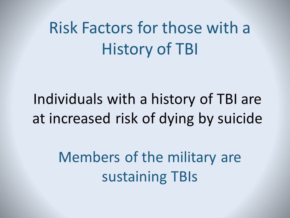 Risk Factors for those with a History of TBI