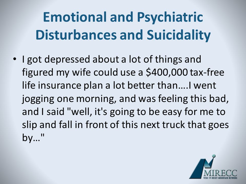 Emotional and Psychiatric Disturbances and Suicidality