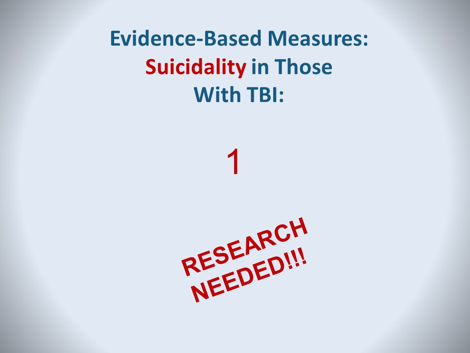 Evidence-Based Measures: Suicidality in Those With TBI: