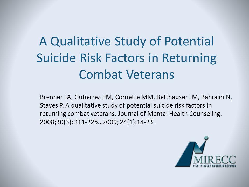 A Qualitative Study of Potential Suicide Risk Factors in Returning Combat Veterans