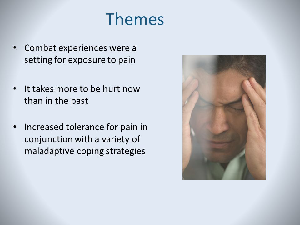 Themes Combat experiences were a setting for exposure to pain