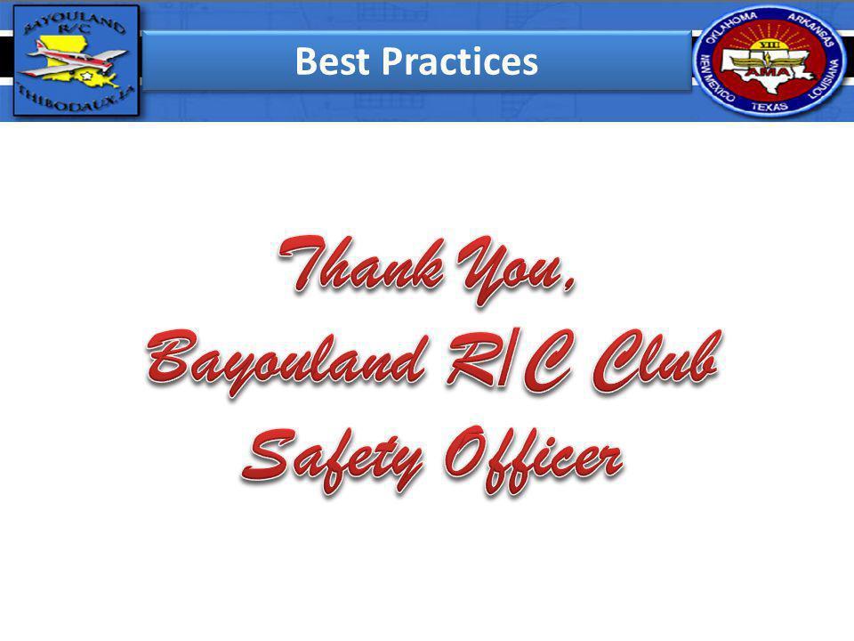 Thank You, Bayouland R/C Club Safety Officer