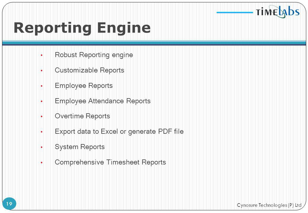 Reporting Engine Robust Reporting engine Customizable Reports