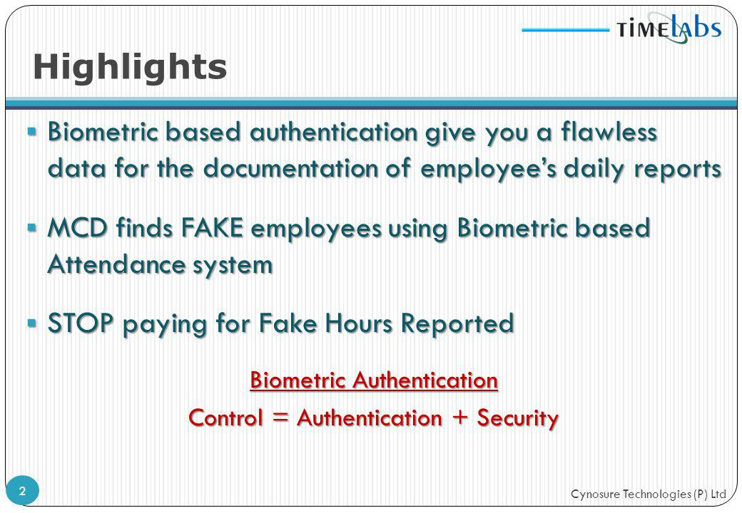 Highlights Biometric based authentication give you a flawless data for the documentation of employee's daily reports.