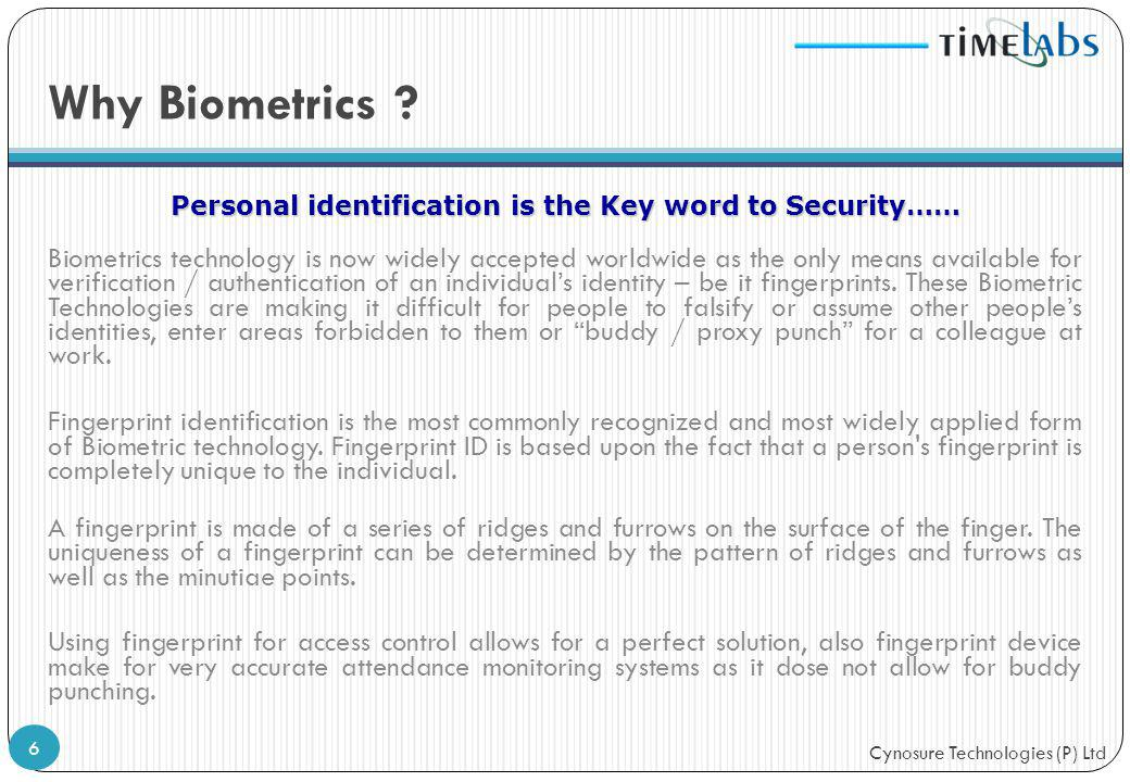Personal identification is the Key word to Security……