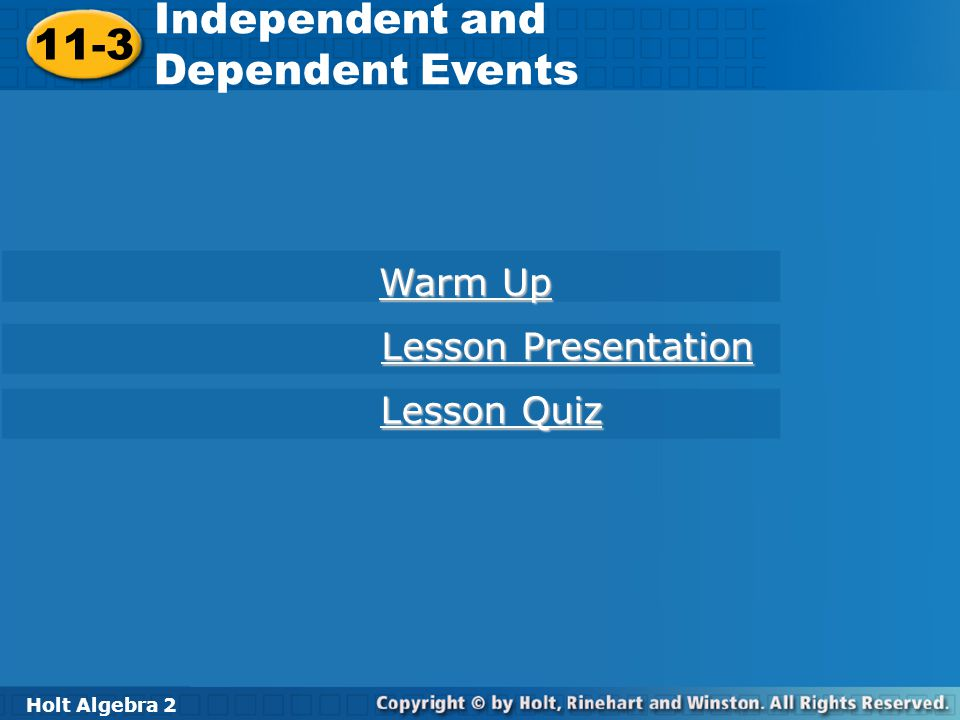 Independent and 11-3 Dependent Events Warm Up Lesson Presentation