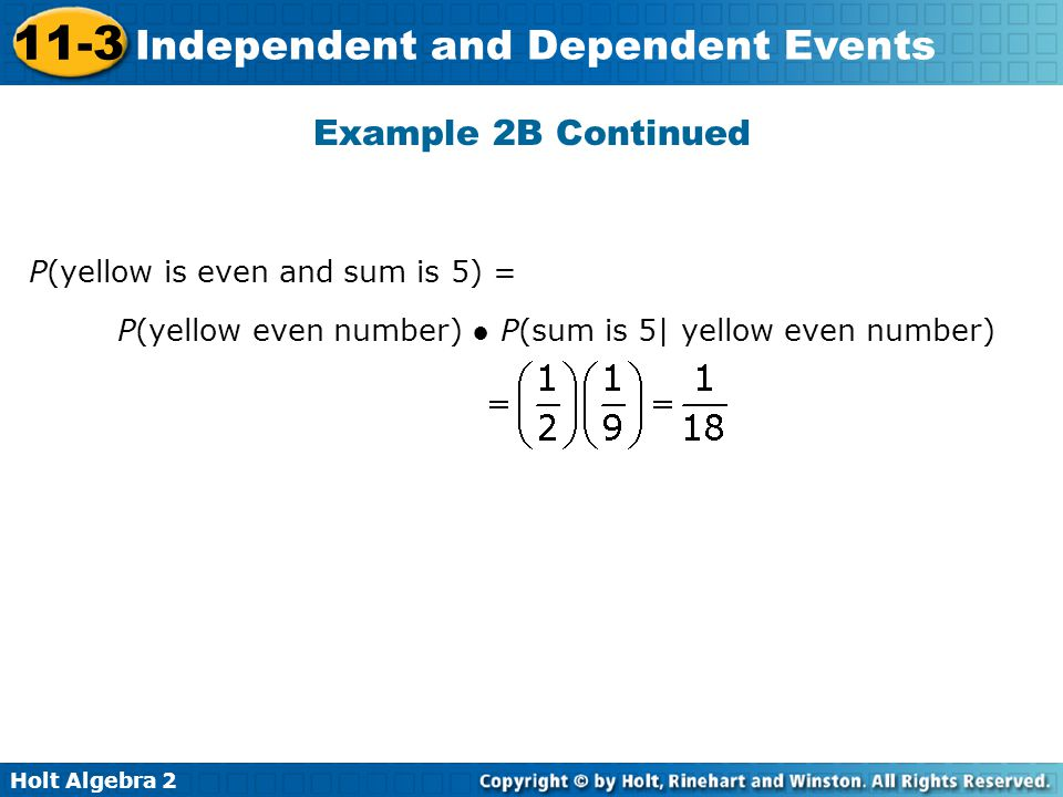 Example 2B Continued P(yellow is even and sum is 5) =