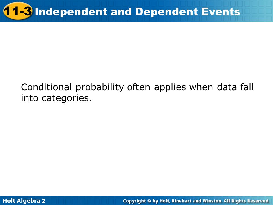 Conditional probability often applies when data fall into categories.