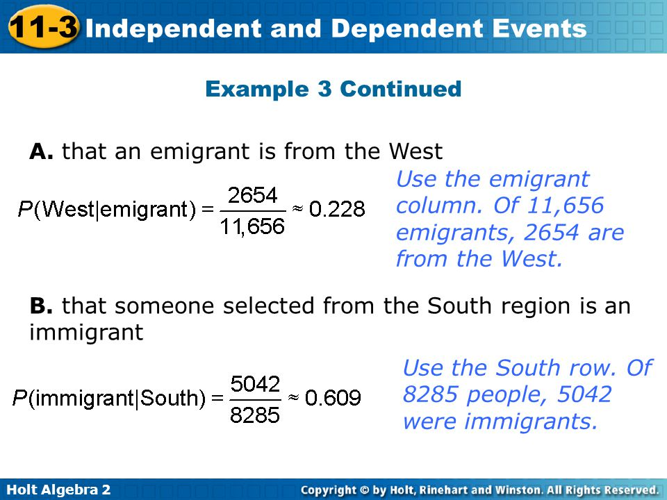 Example 3 Continued A. that an emigrant is from the West. Use the emigrant column. Of 11,656 emigrants, 2654 are from the West.
