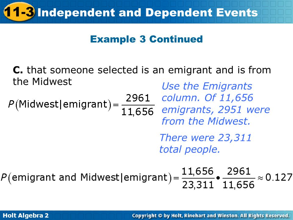 Example 3 Continued C. that someone selected is an emigrant and is from the Midwest.