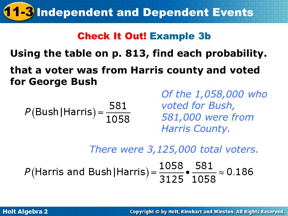 Check It Out! Example 3b Using the table on p. 813, find each probability. that a voter was from Harris county and voted for George Bush.