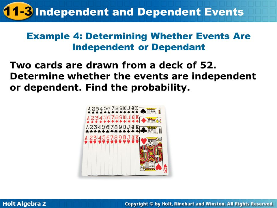 Example 4: Determining Whether Events Are Independent or Dependant