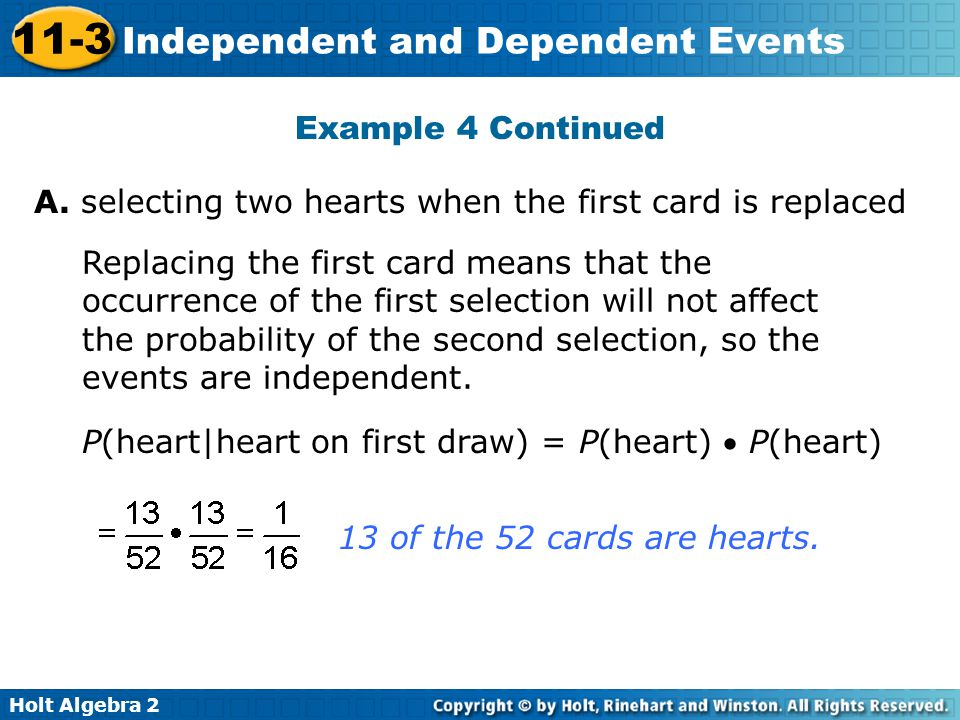 Example 4 Continued A. selecting two hearts when the first card is replaced.
