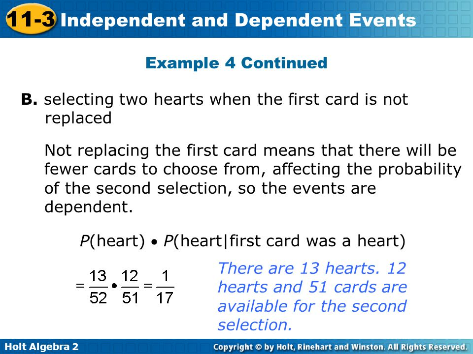 Example 4 Continued B. selecting two hearts when the first card is not replaced.