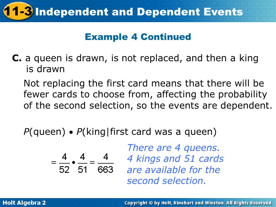 Example 4 Continued C. a queen is drawn, is not replaced, and then a king is drawn.