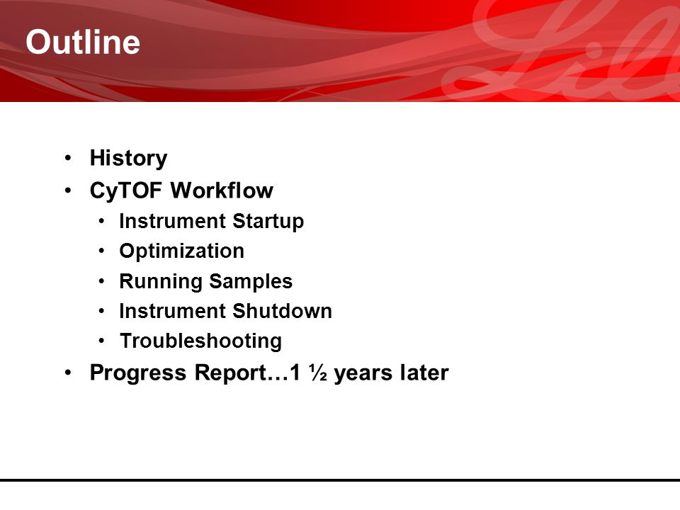 Outline History CyTOF Workflow Progress Report…1 ½ years later