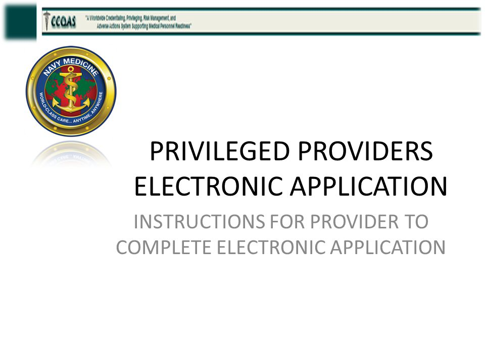 PRIVILEGED PROVIDERS ELECTRONIC APPLICATION