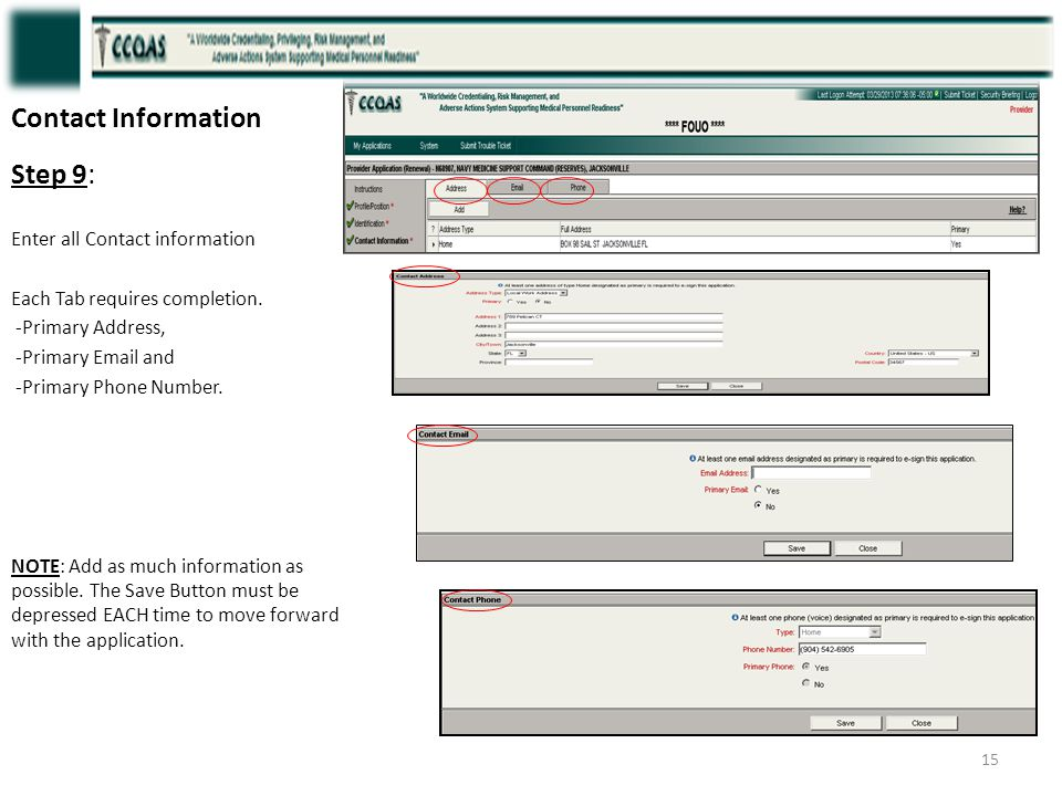 Contact Information Step 9: Enter all Contact information. Each Tab requires completion. -Primary Address,