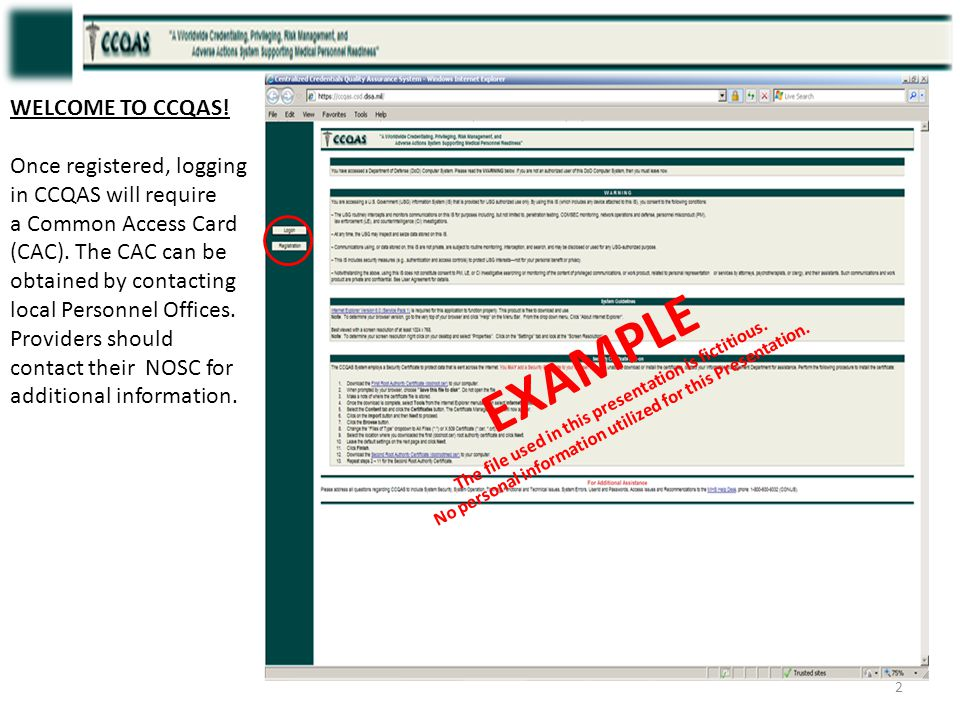 EXAMPLE WELCOME TO CCQAS! Once registered, logging