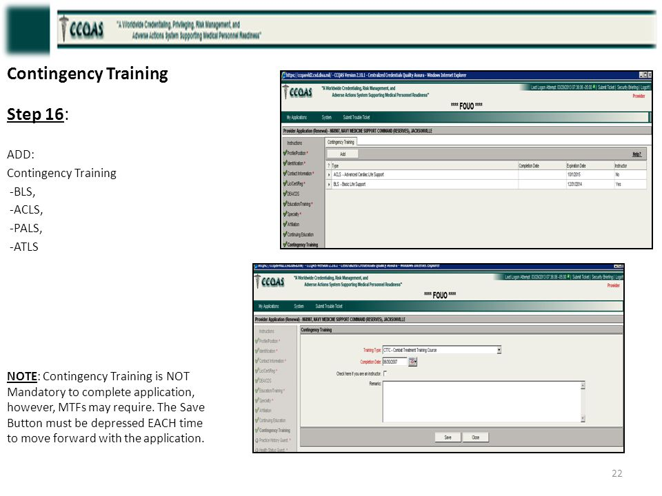 Contingency Training Step 16: ADD: Contingency Training -BLS, -ACLS,