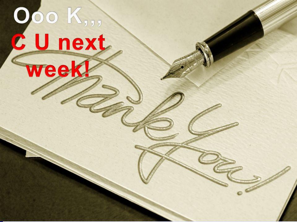Ooo K,,, C U next week! Pertemuan II a. Pendahuluan (15 menit)