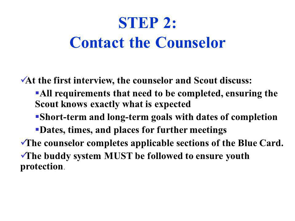 STEP 2: Contact the Counselor