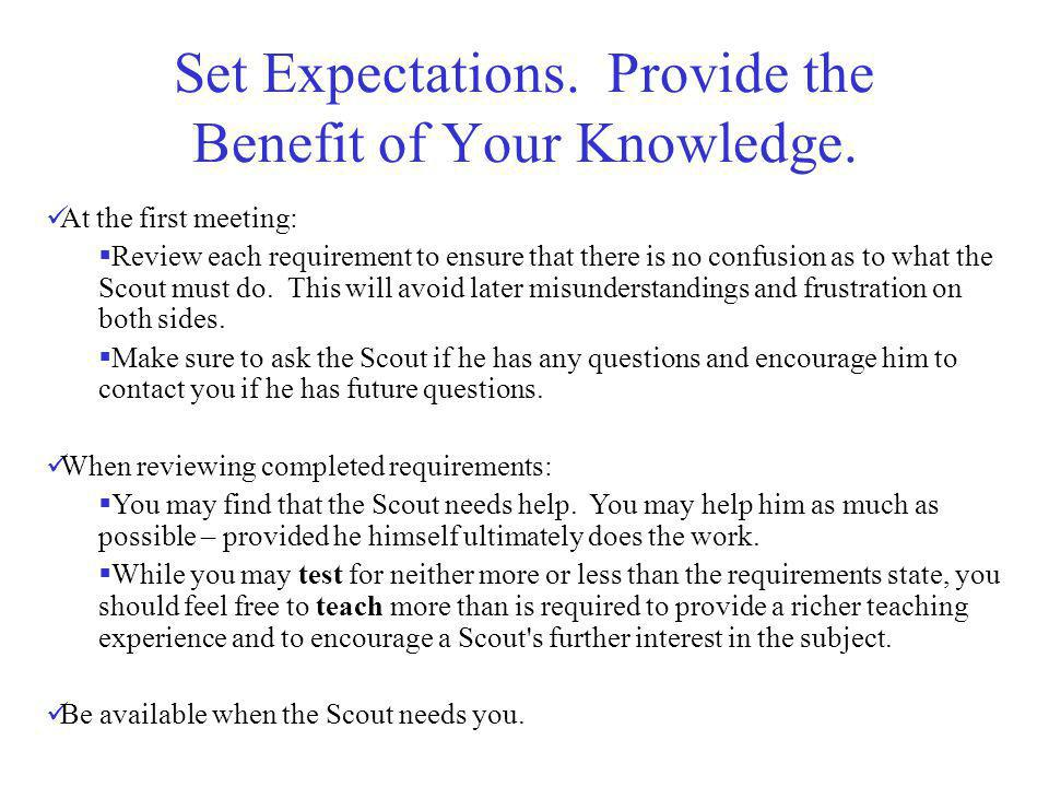 Set Expectations. Provide the Benefit of Your Knowledge.