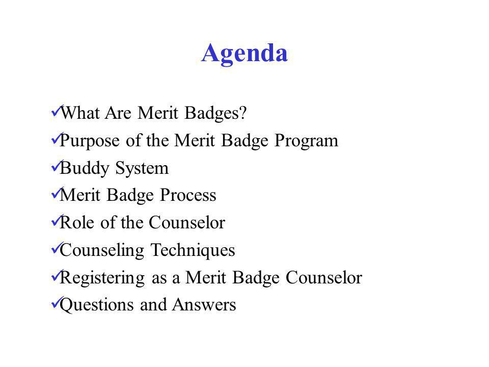 Agenda What Are Merit Badges Purpose of the Merit Badge Program