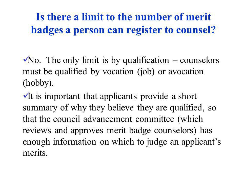 Is there a limit to the number of merit badges a person can register to counsel