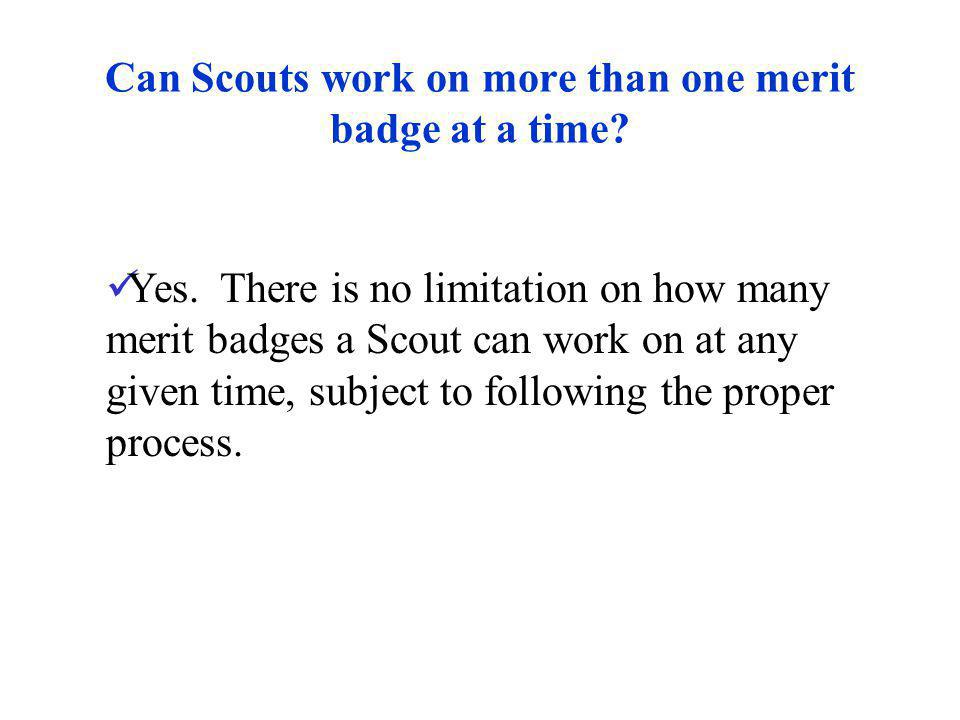 Can Scouts work on more than one merit badge at a time