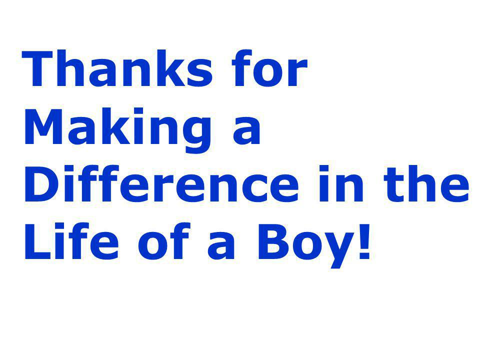 Thanks for Making a Difference in the Life of a Boy!