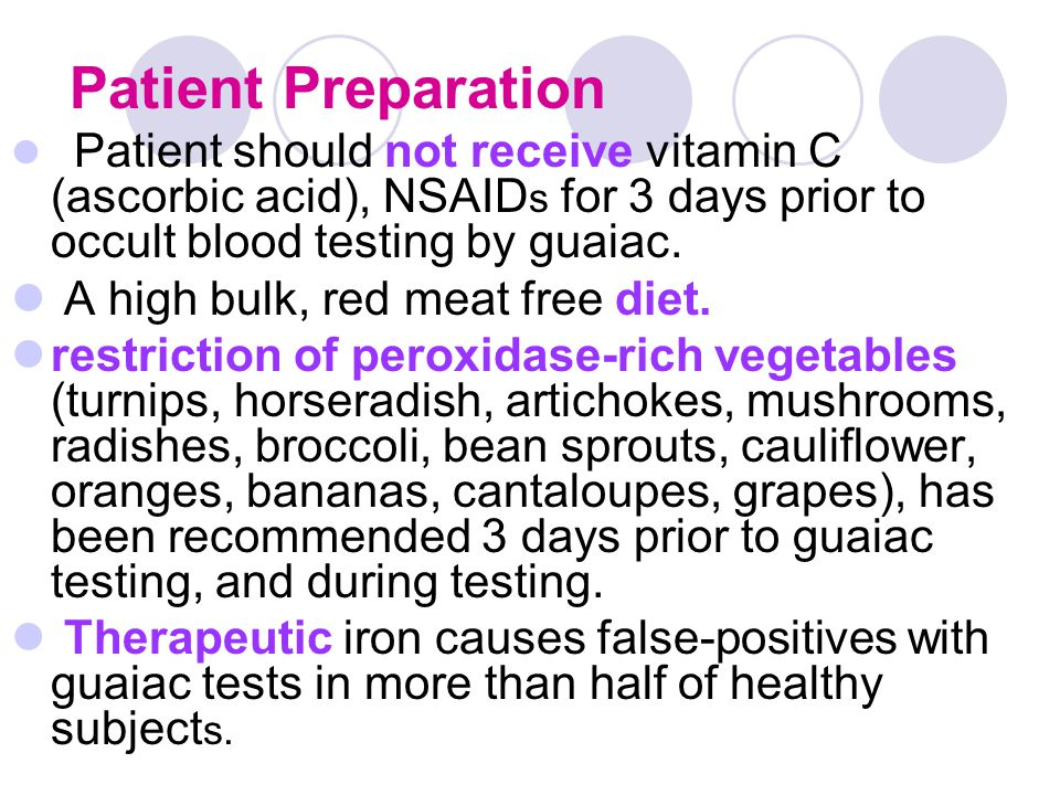 Patient Preparation A high bulk, red meat free diet.