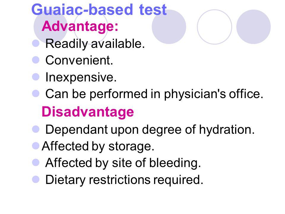 Guaiac-based test Advantage: