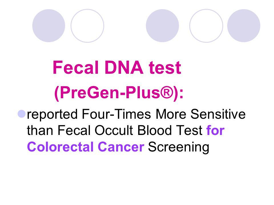 Fecal DNA test (PreGen-Plus®):